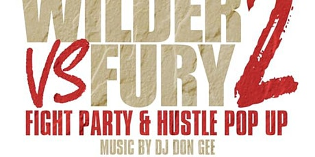 Wilder Vs Fury 2 Fight Party & Pop Up tickets