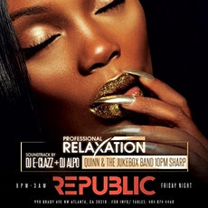Professional Relaxation Fridays @ Republic/Everyone Free B4 12am/SOGA ENT tickets