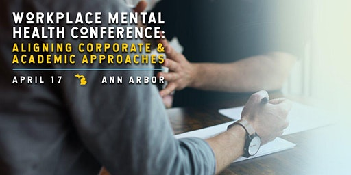 Workplace Mental Health Conference: Aligning Corporate and Academic Approaches