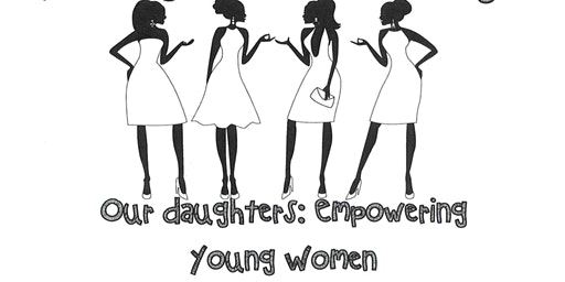 Our Daughter's: Empowering Young Women Seminar