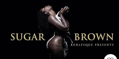 Sugar Brown : Burlesque Bad & Bougie Comedy LA tickets
