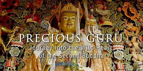 Precious Guru:  Journey into the Wild Heart of the Second Buddha tickets