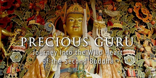 Precious Guru:  Journey into the Wild Heart of the Second Buddha