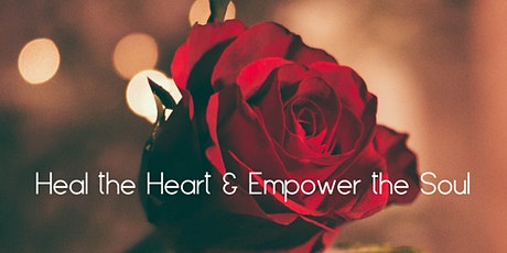 Heal the Heart and Empower the Soul tickets