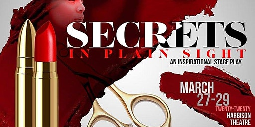 SECRETS IN PLAIN SIGHT - STAGE PLAY