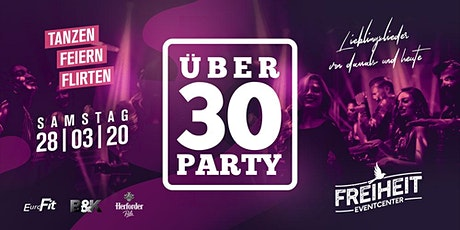 ÜBER 30 PARTY - die Premiere im FREIHEIT Eventcenter Tickets