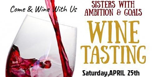 {Sisters With Ambition & Goals} Wine Tasting
