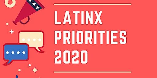 Latinx Priorities 2020
