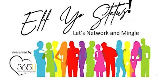 """EFF YOUR STATUS & MINGLE"" CO-ED MIXER & NETWORKIN"