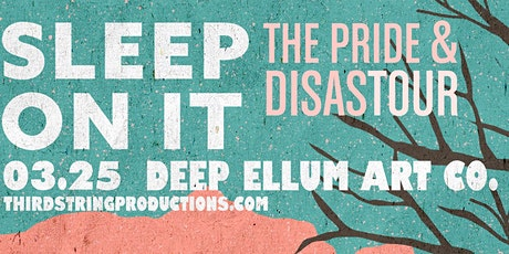 Sleep On It at Deep Ellum Art Co tickets
