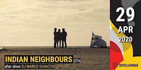 Indian Neighbours - The Yellow Bar biglietti