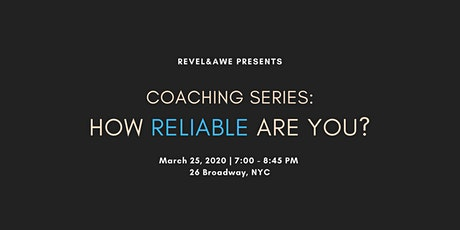Coaching Series: How Reliable Are You? tickets