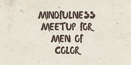 Mindfulness Meetup for Men of Color tickets