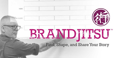 BrandJitsu™: Find, Shape, and Share Your Story tickets