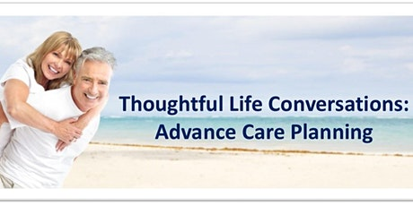 Thoughtful Life Conversations: Advance Care Planning Train the Trainer tickets