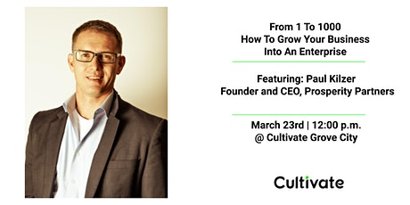 From 1 To 1000 How To Grow Your Business Into An Enterprise: Session One tickets