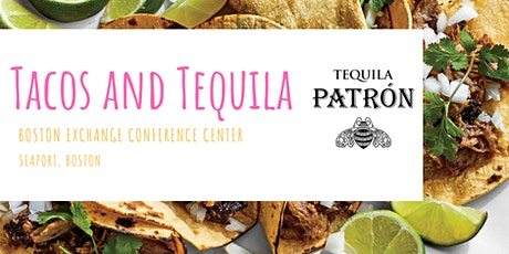 Tacos and Tequila presented by Patron Tequila tickets