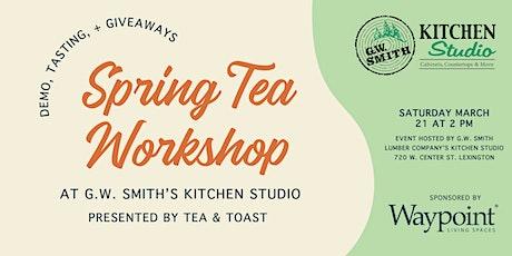 Tea Workshop in the G.W. Smith Kitchen Studio tickets