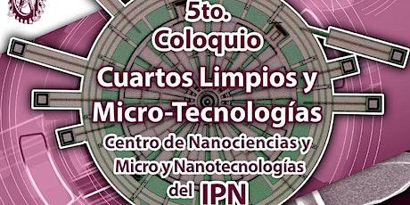 5to Coloquio de Cuartos Limpios y Micro-Tecnologías boletos
