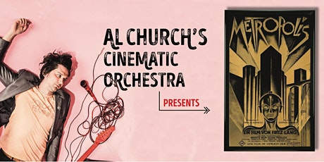 POSTPONED // Al Church's Cinematic Orchestra Presents: Metropolis (1927) tickets