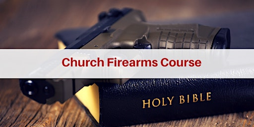 Tactical Application of the Pistol for Church Protectors (2 Days) - Alexandria, LA