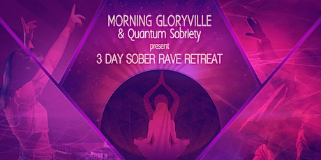 Morning Gloryville 3 Day Rave Retreat tickets
