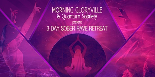 Morning Gloryville 3 Day Rave Retreat