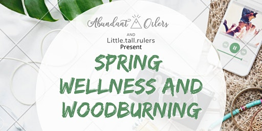 Spring Wellness and Woodburning