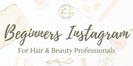 Beginners Instagram  for Hair & Beauty Professionals tickets