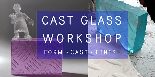 Cast Glass Workshop | Taster Session