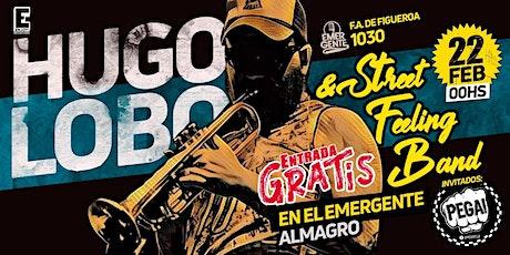GRATIS 22/02 Hugo Lobo & The Street feeling band en El Emergente Almagro entradas