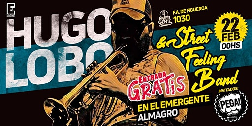 GRATIS 22/02 Hugo Lobo & The Street feeling band en El Emergente Almagro