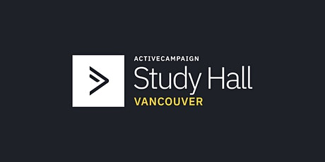 ActiveCampaign Study Hall | Vancouver tickets