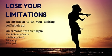 Lose Your Limitations: An afternoon to let your limiting self beliefs go! tickets