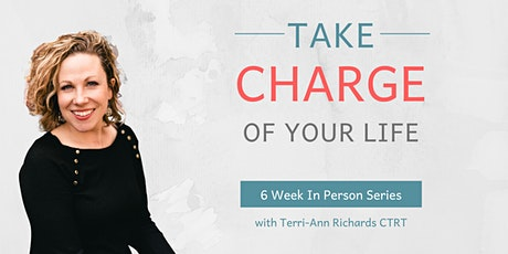 Take Charge of Your Life Workshop Series (6 Week Series) tickets