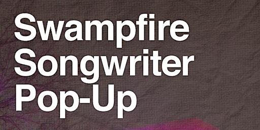 Swampfire Songwriter Pop-Up