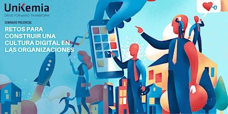 Seminario: Retos para Construir una Cultura Digital en las Organizaciones entradas