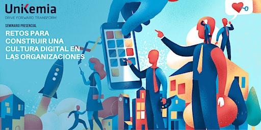 Seminario: Retos para Construir una Cultura Digital en las Organizaciones