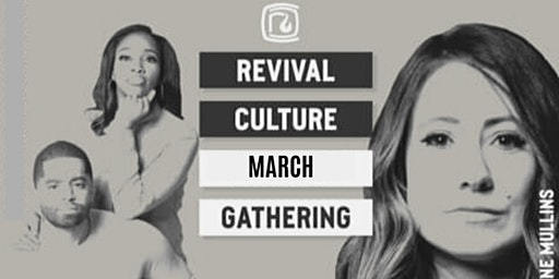 Revival Culture Encounter Weekend - March