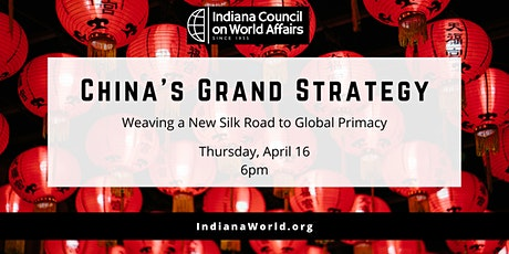Distinguished Speakers - China's Grand Strategy: Weaving a New Silk Road to Global Primacy tickets