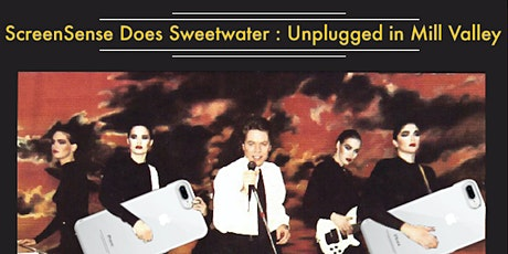ScreenSense Does Sweetwater: Unplugged in Mill Valley tickets
