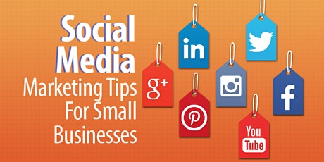 Social Media Marketing 101 for Small Businesses tickets