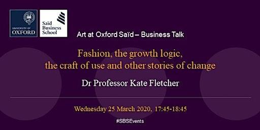 Art at Oxford Said - Business Talk - Professor Kate Fletcher
