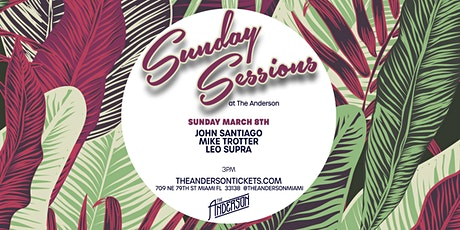 Sunday Sessions 3/08 @ The Anderson Miami tickets