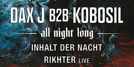 Reaktor: Dax J B2B Kobosil [All Night Long] tickets