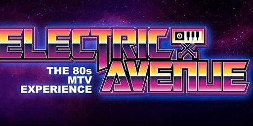 ELECTRIC AVENUE (80S MTV EXPERIENCE)