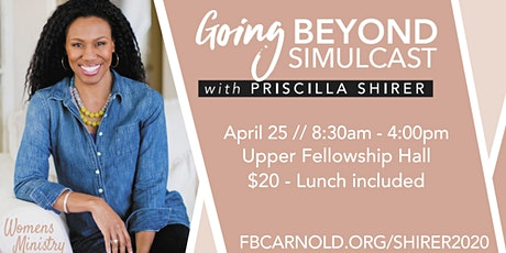 Priscilla Shirer 2020 Going Beyond Simulcast tickets