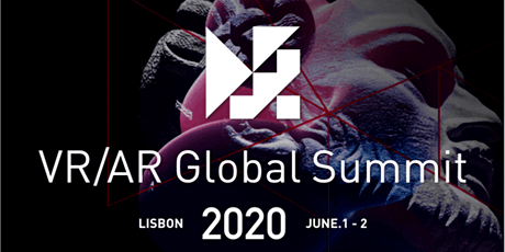 VR/AR Global Summit  Europe - Lisbon June 1&2 tickets