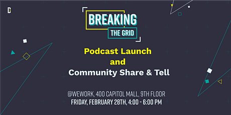 Breaking the Grid: Podcast launch & Community Share & Tell tickets