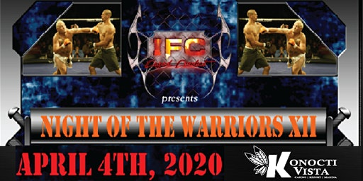 NIGHT OF THE WARRIORS XII presented by IFC at Konocti Vista Casino